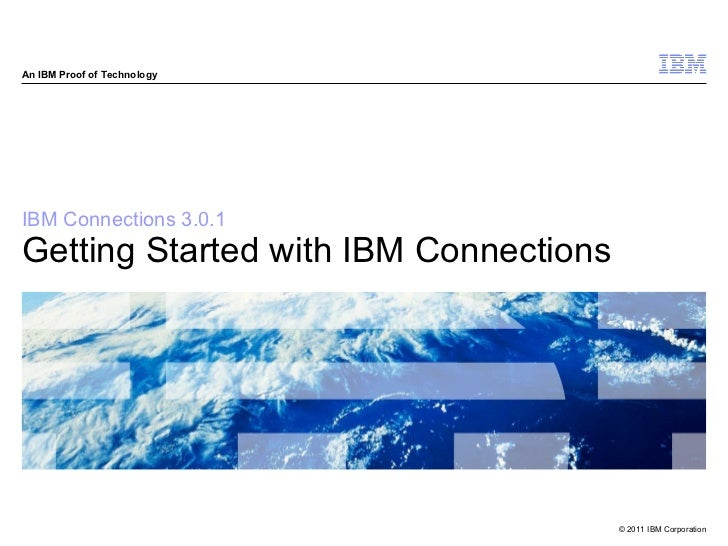 An IBM Proof of TechnologyIBM Connections 3.0.1Getting Started with IBM Connections                                       ...