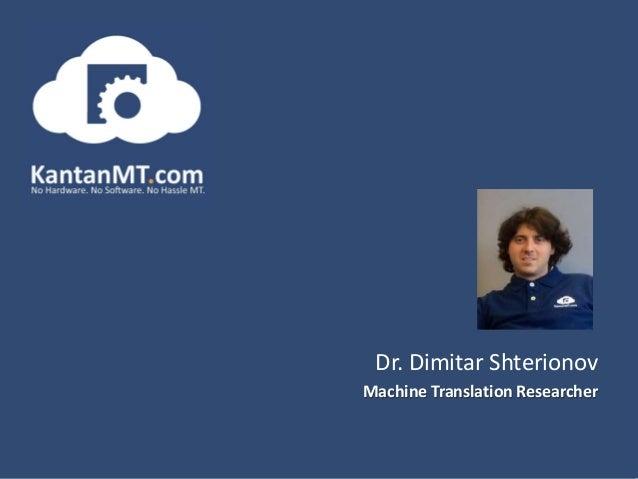 Dr. Dimitar Shterionov Machine Translation Researcher