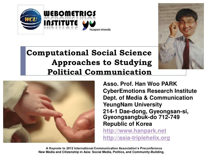 WEBOMETRICS     INSTITUTEComputational Social Science    Approaches to Studying   Political Communication                 ...
