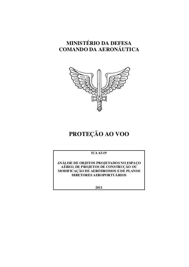 MINISTÉRIO DA DEFESA COMANDO DA AERONÁUTICA PROTEÇÃO AO VOO ICA 63-19 ANÁLISE DE OBJETOS PROJETADOS NO ESPAÇO AÉREO, DE PR...