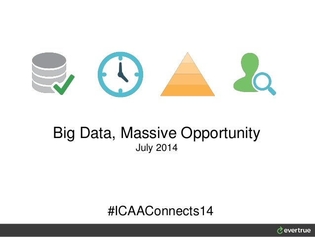 Big Data, Massive Opportunity July 2014 #ICAAConnects14