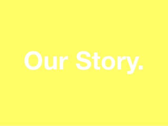Our Story.