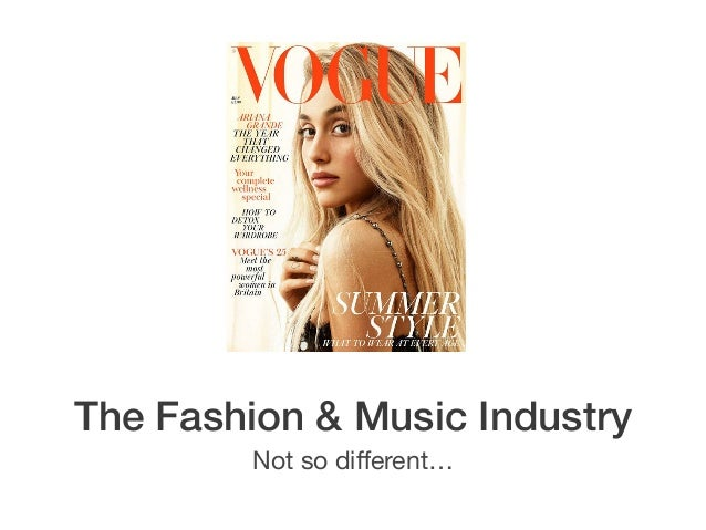 Not so different… The Fashion & Music Industry