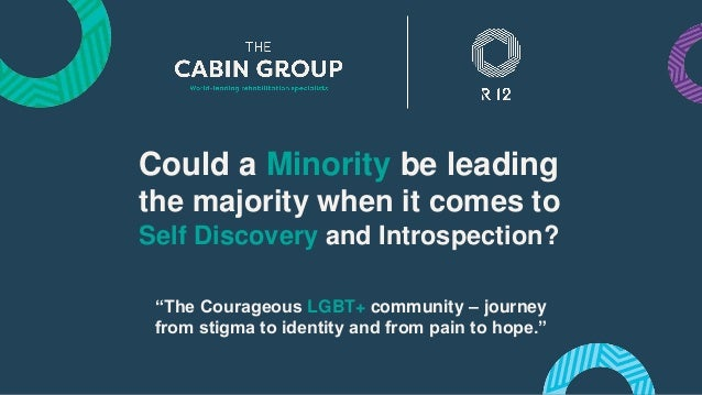 "Could a Minority be leading the majority when it comes to Self Discovery and Introspection? ""The Courageous LGBT+ communit..."