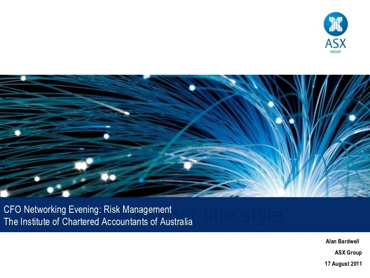 Click to edit Master title style CFO Networking Evening: Risk Management The Institute of Chartered Accountants of Austral...
