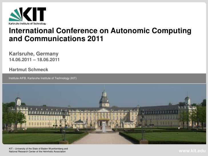 The 8th International Conference on Autonomic Computing (ICAC 2011)Karlsruhe, Germany<br />14.06.2011 – 18.06.2011Hartmut ...