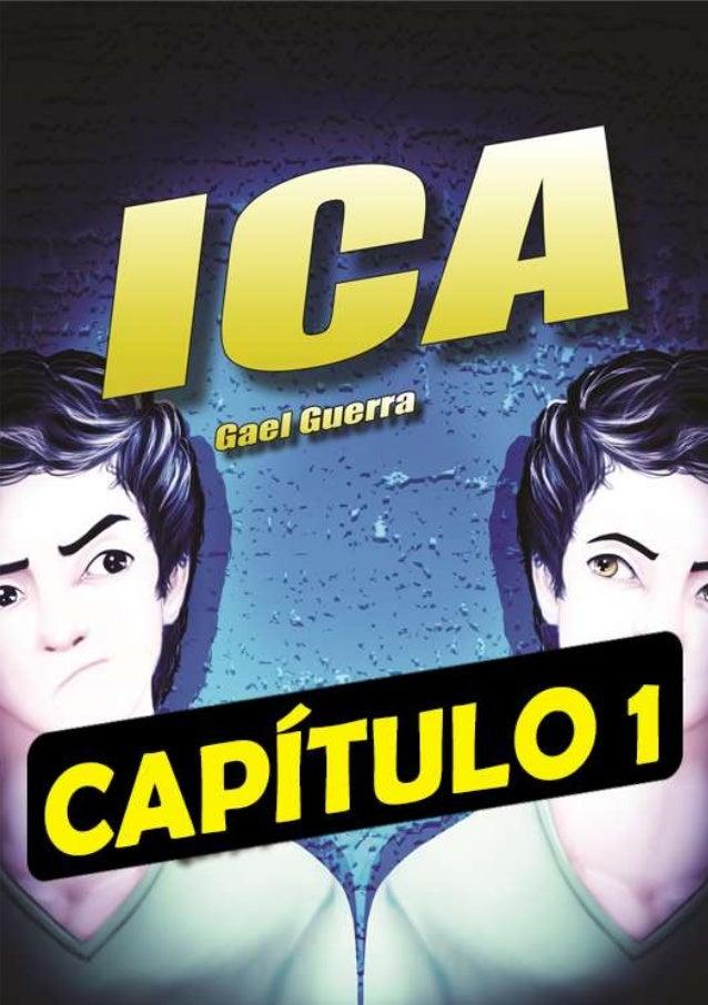 ICA, por GAEL GUERRA [ 2 ] Capítulo – 1 É quando Ica acorda e vejo sua cara mal humorada, que o pensamento me vem à cabeça...