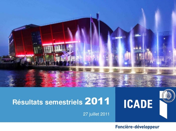 Résultats semestriels 2011                  27 juillet 2011