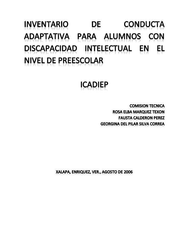 INVENTARIO DE CONDUCTA ADAPTATIVA PARA ALUMNOS CON DISCAPACIDAD INTELECTUAL EN EL NIVEL DE PREESCOLAR JUSTIFICACION El pro...