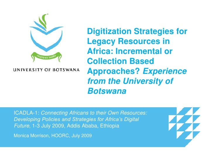 Digitization Strategies for Legacy Resources in Africa: Incremental or Collection Based Approaches? Experience from the Un...