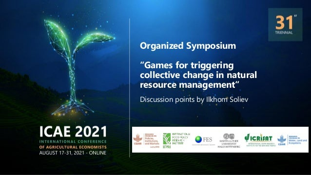 """Organized Symposium """"Games for triggering collective change in natural resource management"""" Discussion points by Ilkhom So..."""