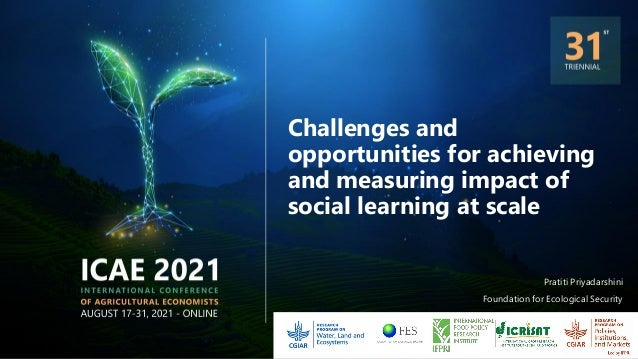 Challenges and opportunities for achieving and measuring impact of social learning at scale Pratiti Priyadarshini Foundati...