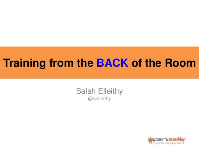 Training from the BACK of the Room Salah Elleithy @selleithy