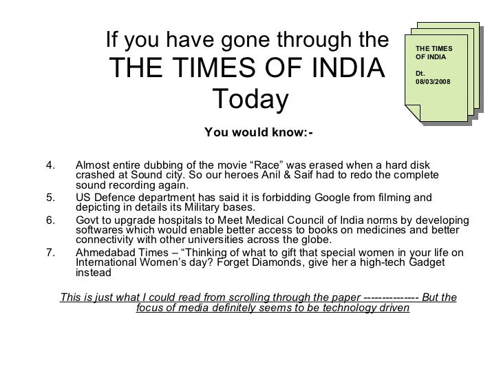 If you have gone through the  THE TIMES OF INDIA  Today <ul><li>You would know:- </li></ul><ul><li>Almost entire dubbing o...