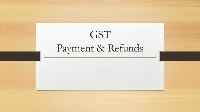 Payment & Refunds under GST Regime