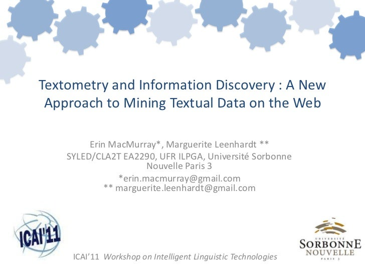 Textometry and Information Discovery : A New Approach to Mining Textual Data on the Web         Erin MacMurray*, Marguerit...