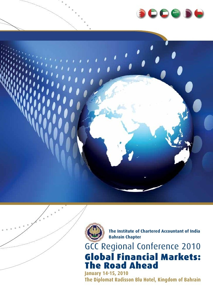 The Institute of Chartered Accountant of India           Bahrain Chapter  GCC Regional Conference 2010 Global Financial Ma...
