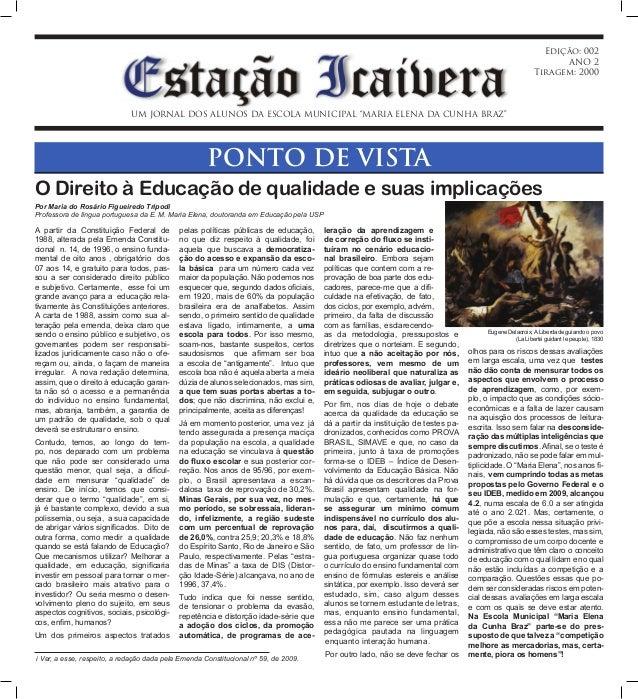 """UM JORNAL DOS ALUNOS DA ESCOLA MUNICIPAL """"MARIA ELENA DA CUNHA BRAZ"""" Edição: 002 ANO 2 Tiragem: 2000 O Direito à Educação ..."""