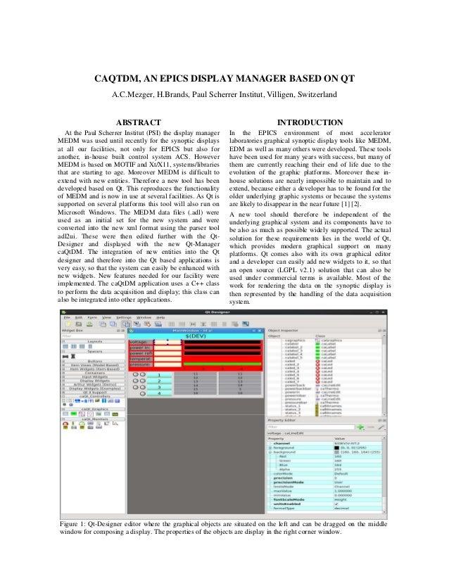 CAQTDM, AN EPICS DISPLAY MANAGER BASED ON QT A.C.Mezger, H.Brands, Paul Scherrer Institut, Villigen, Switzerland ABSTRACT ...