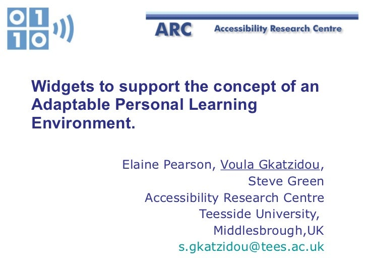 Widgets to support the concept of an Adaptable Personal Learning Environment. Elaine Pearson,  Voula Gkatzidou , Steve Gre...