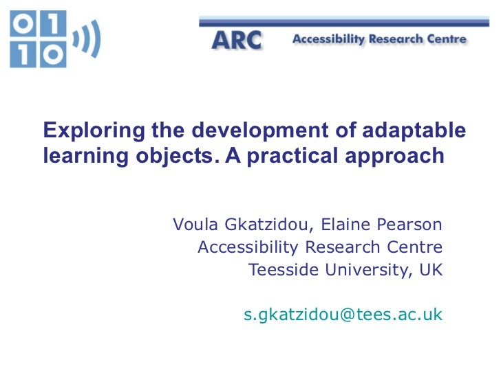 Exploring the development of adaptable learning objects. A practical approach   Voula Gkatzidou, Elaine Pearson Accessibil...