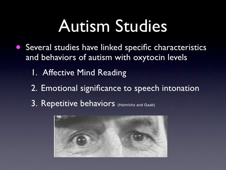 Study of Oxytocin in Autism to Improve Reciprocal Social ...