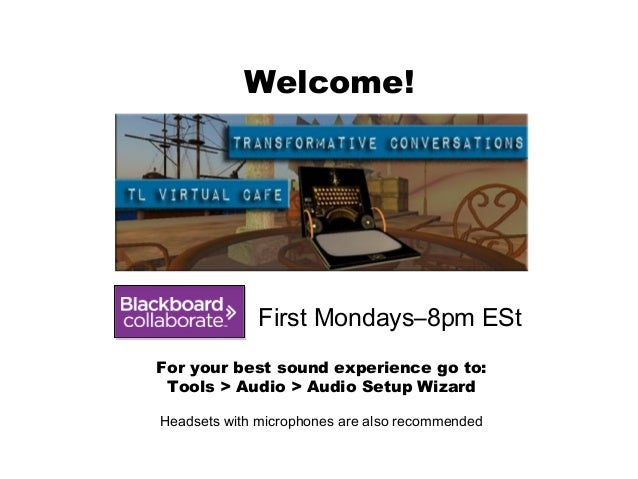 First Mondays–8pm EStFor your best sound experience go to:Tools > Audio > Audio Setup WizardHeadsets with microphones are ...