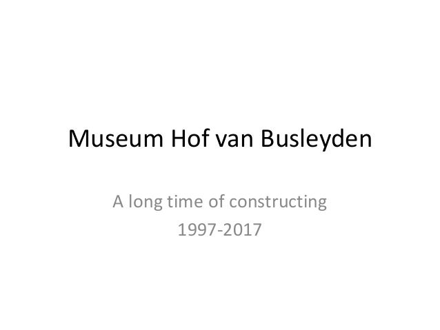 Museum Hof van Busleyden A long time of constructing 1997-2017