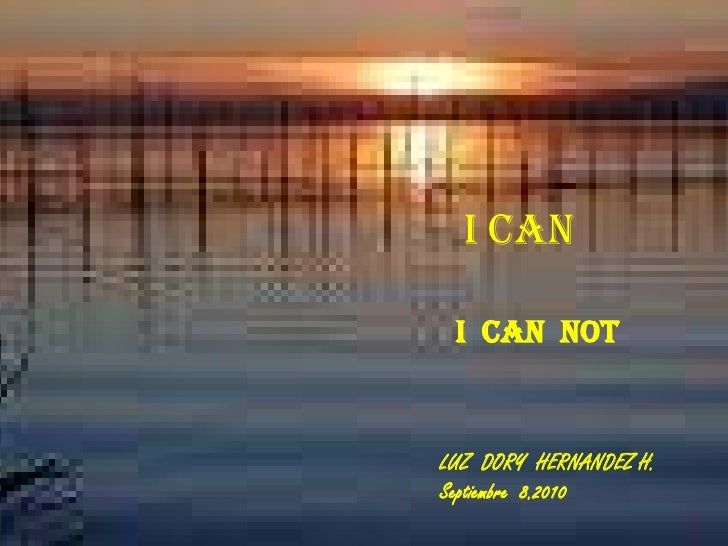 I CAN          <br />                                      I  CAN  NOT<br />LUZ  DORY  HERNANDEZ H.<br />Septiembre  8.201...