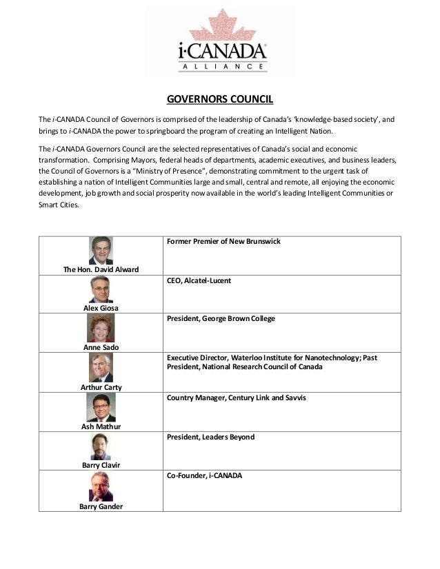 GOVERNORS COUNCIL The i-CANADA Council of Governors is comprised of the leadership of Canada's 'knowledge-based society', ...