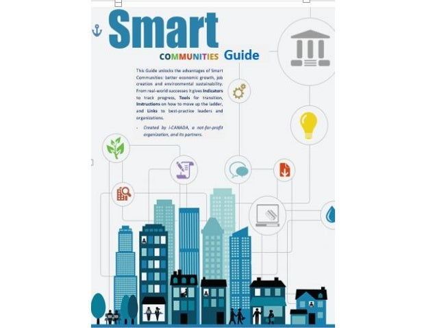 Online Guide The Smart Communities Guide is an online resource designed to help communities advance their progress in beco...