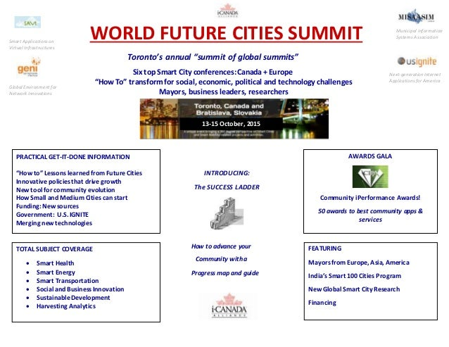 "WORLD FUTURE CITIES SUMMIT Toronto's annual ""summit of global summits"" Six top Smart City conferences:Canada + Europe ""How..."