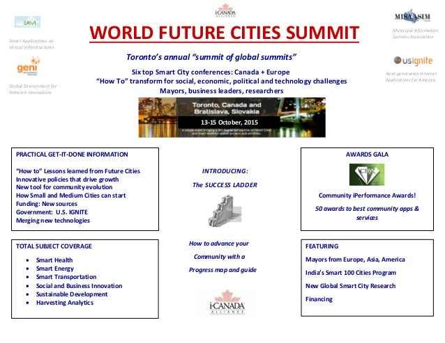 """WORLD FUTURE CITIES SUMMIT Toronto's annual """"summit of global summits"""" Six top Smart City conferences: Canada + Europe """"Ho..."""