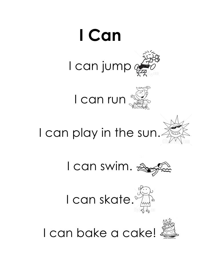 I Can     I can jump      I can runI can play in the sun.     I can swim.    I can skate.I can bake a cake!