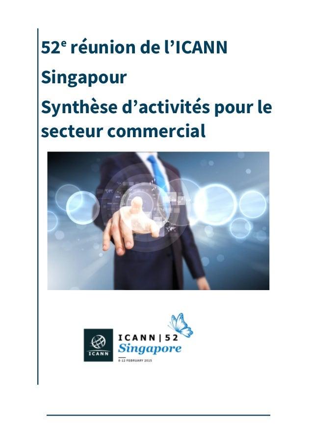 52e réunion de l'ICANN Singapour Synthèse d'activités pour le secteur commercial