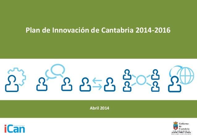 Plan de Innovación de Cantabria 2014-2016 Abril 2014