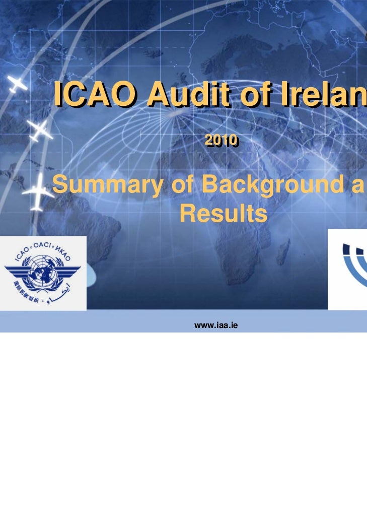 ICAO Audit of Ireland            2010            2010Summary of Background and         Results          www.iaa.ie