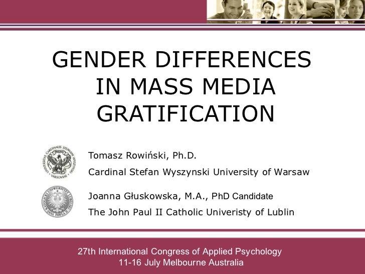 Tomasz Rowiński, Ph.D.  Cardinal Stefan Wyszynski University of Warsaw GENDER DIFFERENCES  IN MASS MEDIA GRATIFICATION Joa...