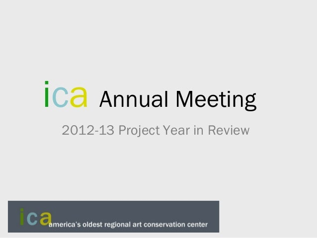 ica Annual Meeting 2012-13 Project Year in Review