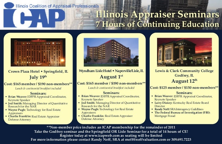 Illinois Appraiser Seminars                                                              7 Hours of Continuing Education  ...