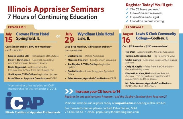 Illinois Appraiser Seminars 7 Hours of Continuing Education Increase your CE hours to 14 Register for one seminar from Pro...