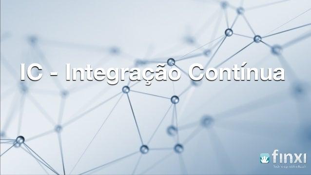 IC - Integração Contínua