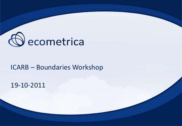 ICARB – Boundaries Workshop 19-10-2011