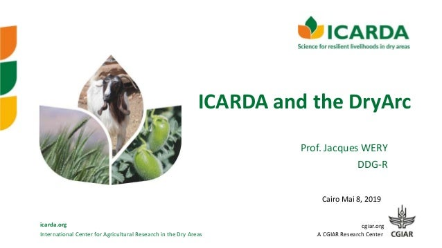 International Center for Agricultural Research in the Dry Areas icarda.org cgiar.org A CGIAR Research Center ICARDA and th...