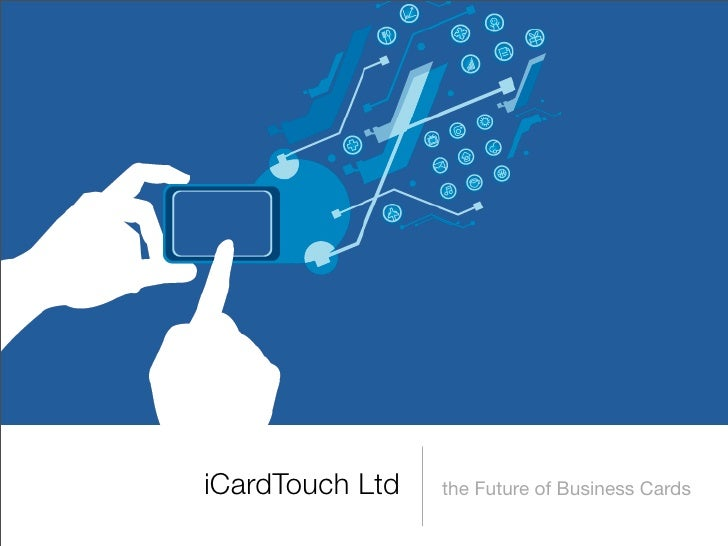 iCardTouch Ltd   the Future of Business Cards