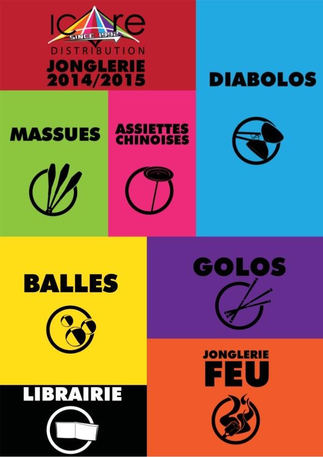 SOMMAIRE JONGLERIE JONGLERIE 2014-2015 DIABOLOS BAGUETTES DIABOLOS ACCESSOIRES DIABOLOS FILS DIABOLOS GOLOS - BÂTONS DU DI...