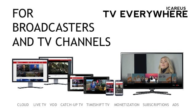CLOUD LIVE TV VOD CATCH-UP TV TIMESHIFT TV MONETIZATION SUBSCRIPTIONS ADS FOR BROADCASTERS AND TV CHANNELS