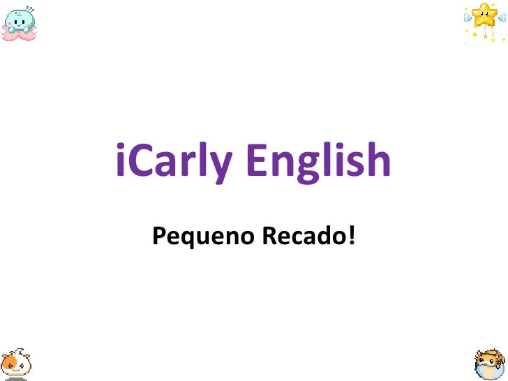 iCarly English<br />Pequeno Recado!<br />