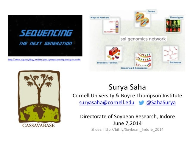Surya Saha Cornell University & Boyce Thompson Institute suryasaha@cornell.edu @SahaSurya Directorate of Soybean Research,...