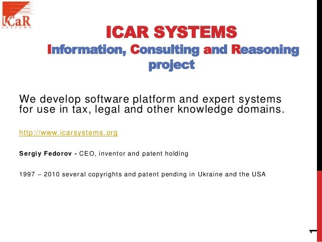 ICAR SYSTEMS Information, Consulting and Reasoning project We develop software platform and expert systems for use in tax,...